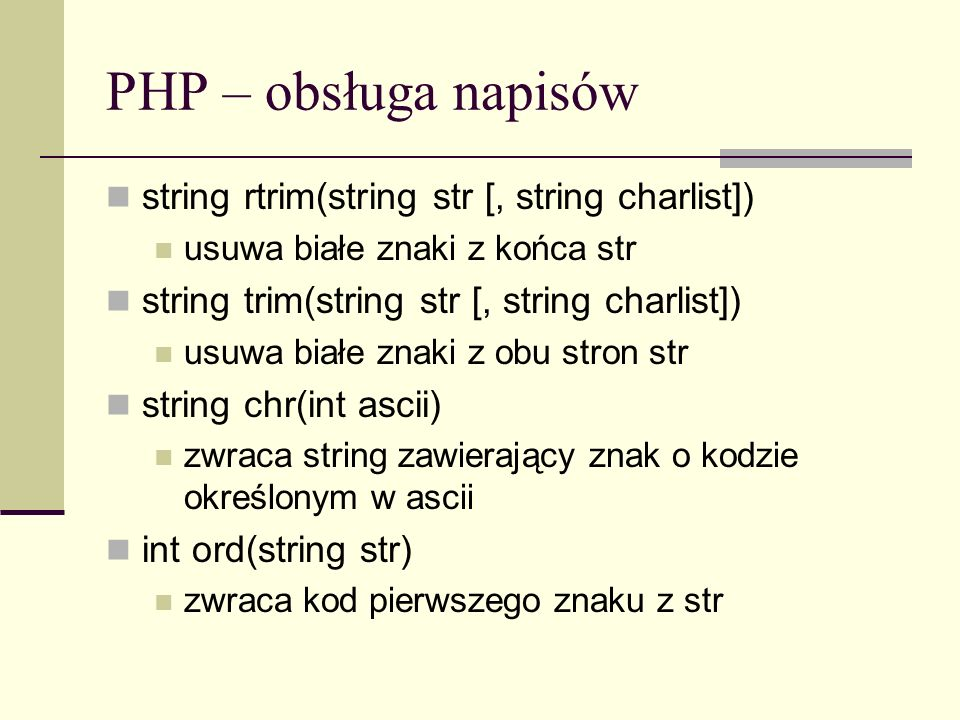 PHP – obsługa napisów string rtrim(string str [, string charlist])